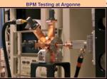 bpm testing at argonne