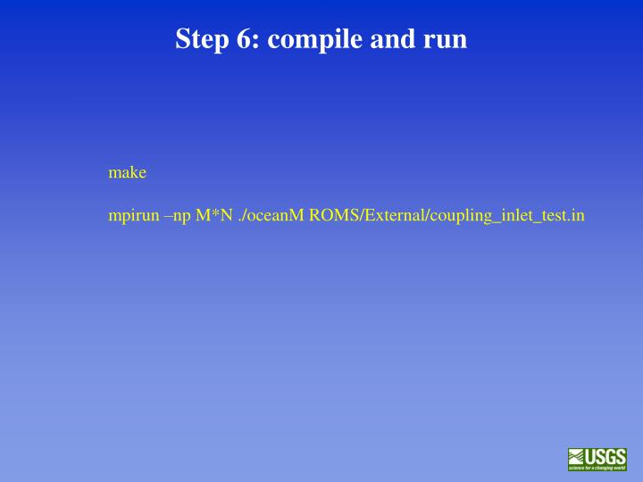 Step 6: compile and run