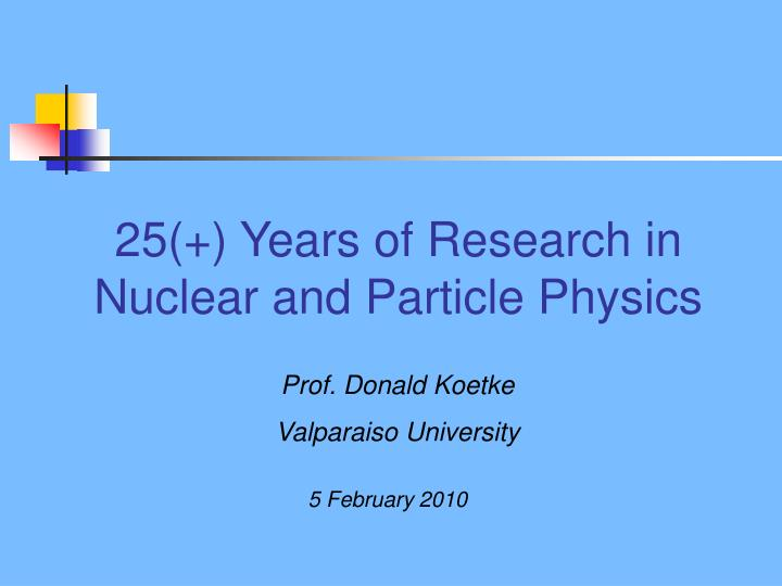 25 years of research in nuclear and particle physics n.