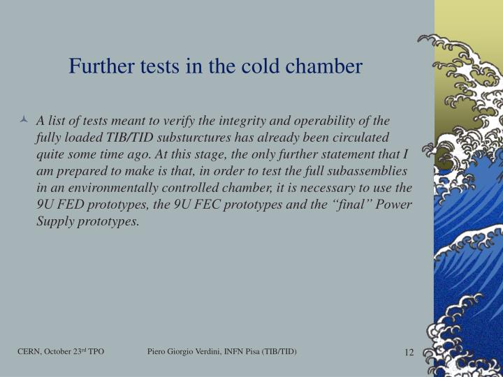 Further tests in the cold chamber