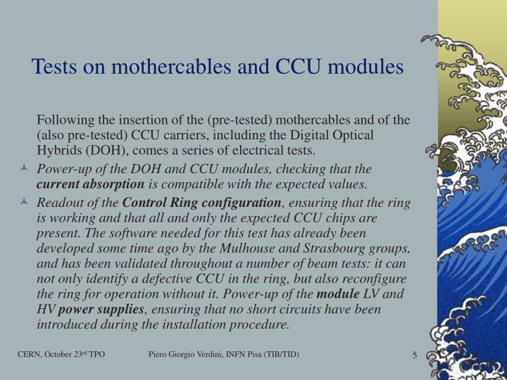 Tests on mothercables and CCU modules