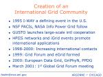 creation of an international grid community