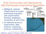 grid communities and applications natl earthquake engineering simulation