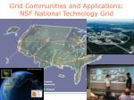 grid communities and applications nsf national technology grid