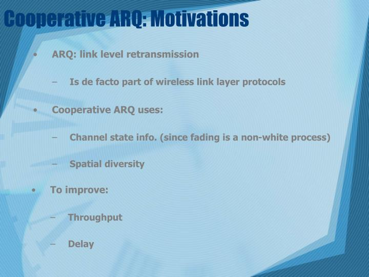 Cooperative ARQ: Motivations