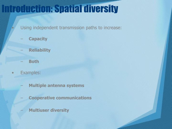 Introduction: Spatial diversity