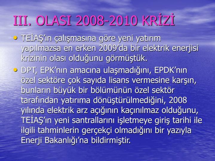 III. OLASI 2008-2010 KRİZİ