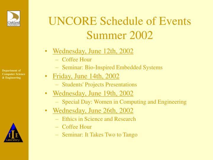UNCORE Schedule of Events Summer 2002
