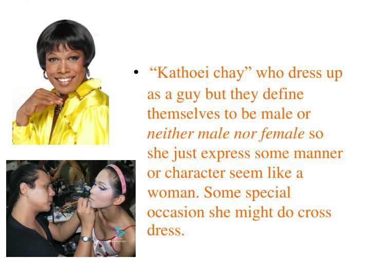 """Kathoei chay"" who dress"