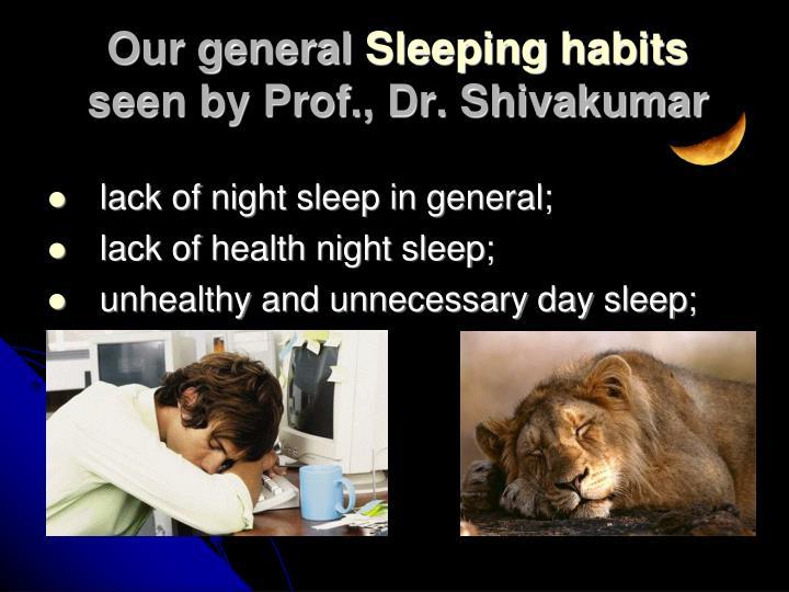 lack of night sleep in general;