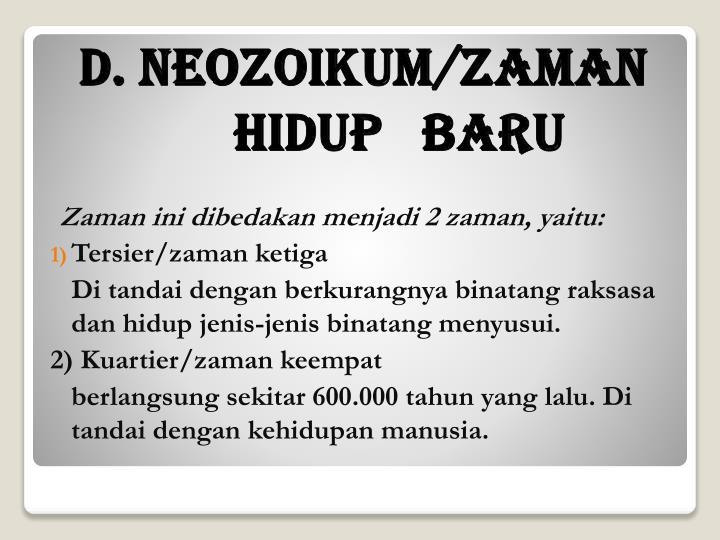 D. NEOZOIKUM/ZAMAN HIDUP   BARU