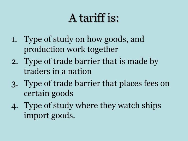 A tariff is: