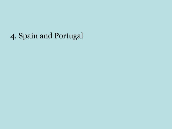 4. Spain and Portugal