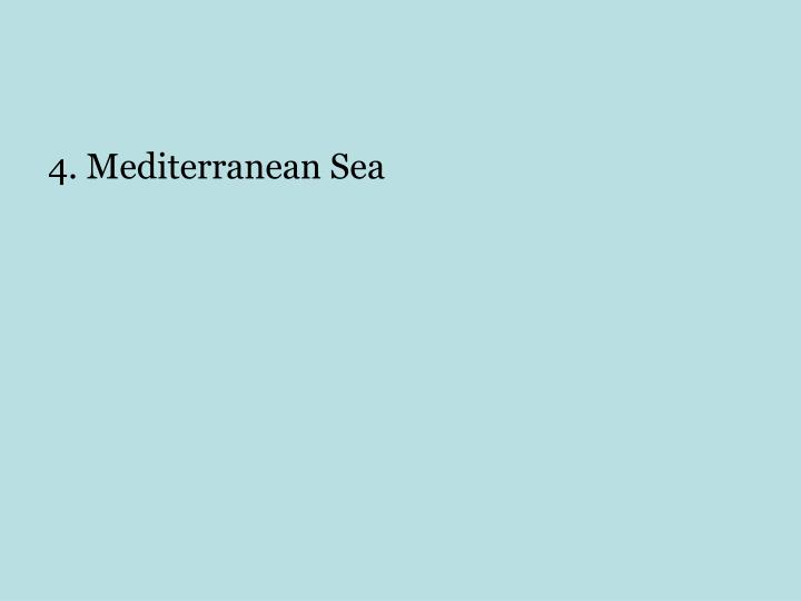 4. Mediterranean Sea