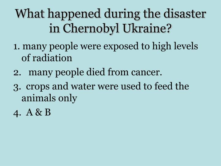 What happened during the disaster in Chernobyl Ukraine?