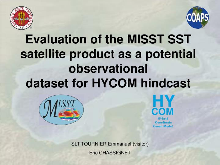 Evaluation of the MISST SST satellite product as a potential observational