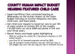 county human impact budget hearing featured child care