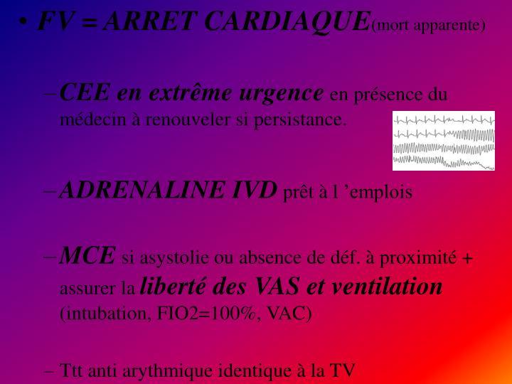 FV = ARRET CARDIAQUE