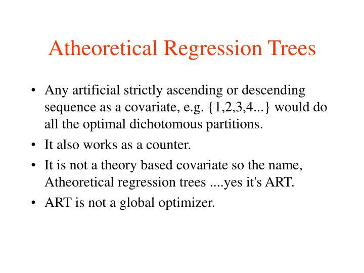 Atheoretical Regression Trees