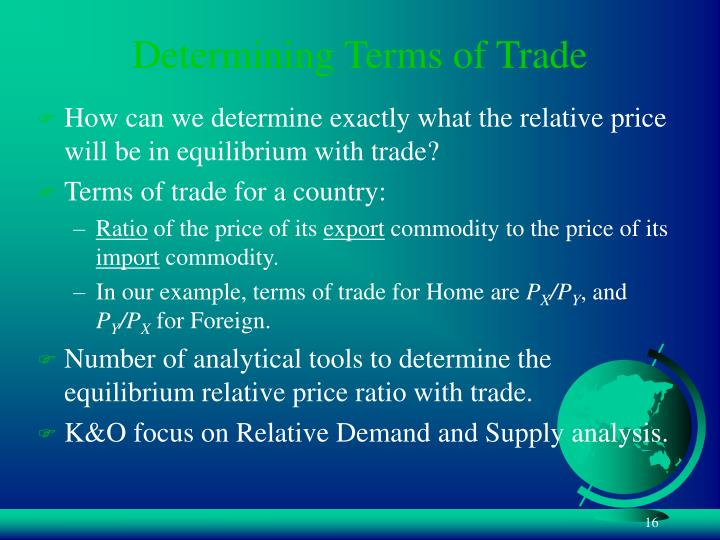 terms of traade Definition of terms of trade: not the contractual conditions of sale between a buyer and a seller, but the quantity of foreign goods and services (imports) that a country can purchase from the proceeds of the.