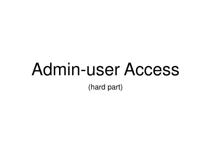 Admin-user Access
