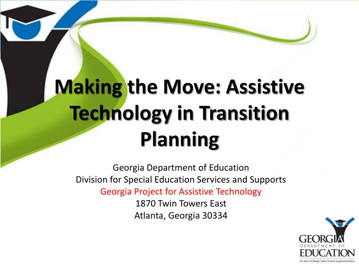 making the move assistive technology in transition planning n.