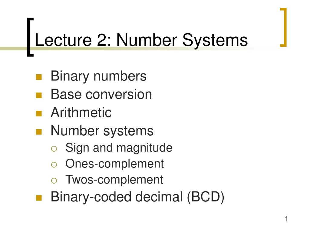 Ppt Lecture 2 Number Systems Powerpoint Presentation Id3260805 Bcd To Binary Coded Decimal Converter Data N
