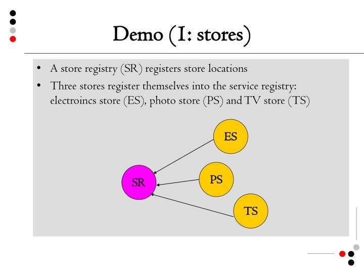 Demo (1: stores)