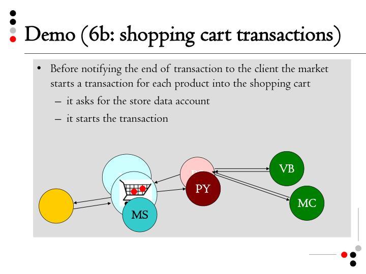 Demo (6b: shopping cart transactions)