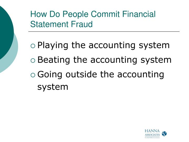How Do People Commit Financial Statement Fraud