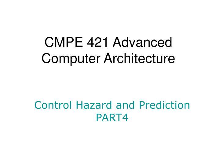 Cmpe 421 advanced computer architecture