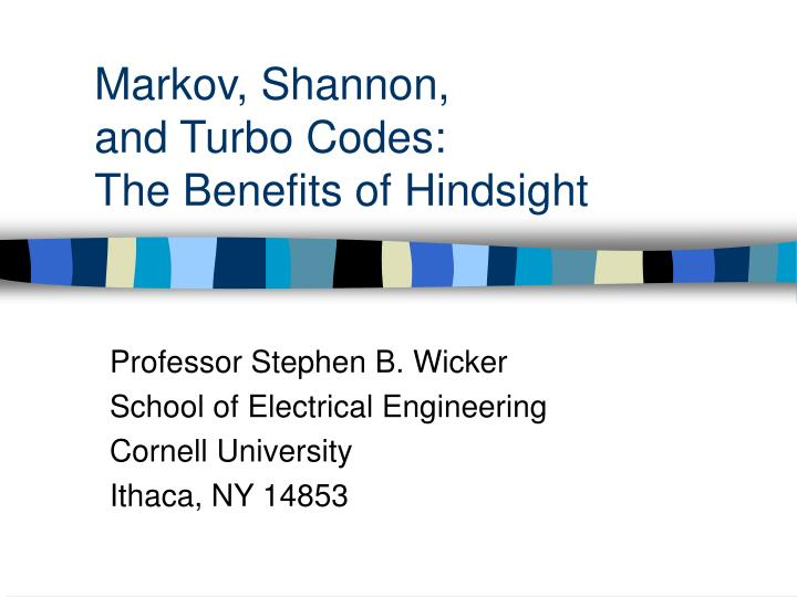 markov shannon and turbo codes the benefits of hindsight n.