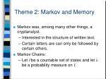 theme 2 markov and memory