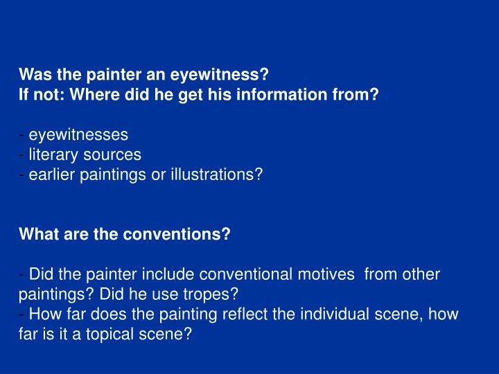 Was the painter an eyewitness?