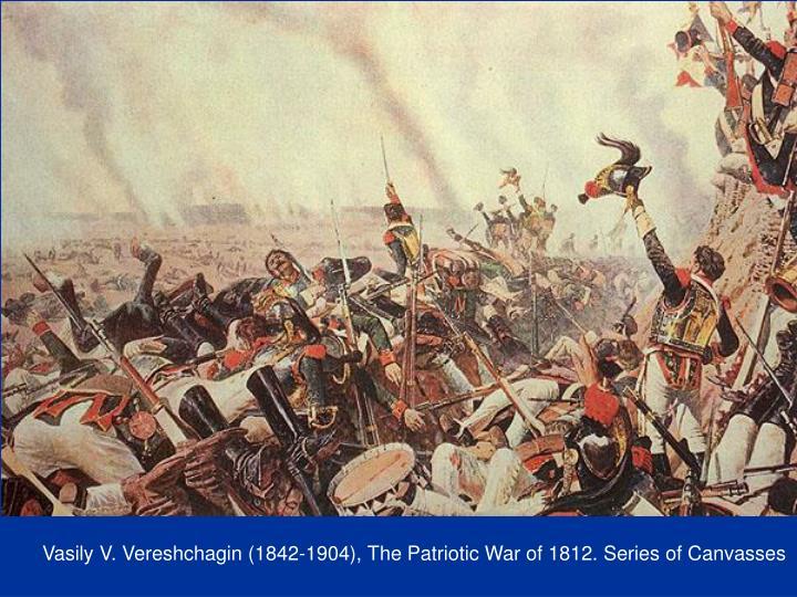 Vasily V. Vereshchagin (1842-1904), The Patriotic War of 1812. Series of Canvasses
