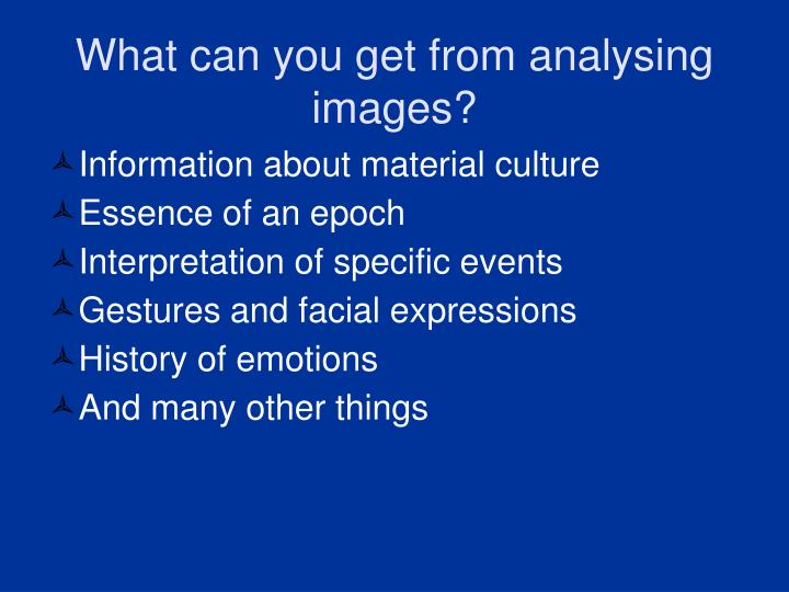 What can you get from analysing images?