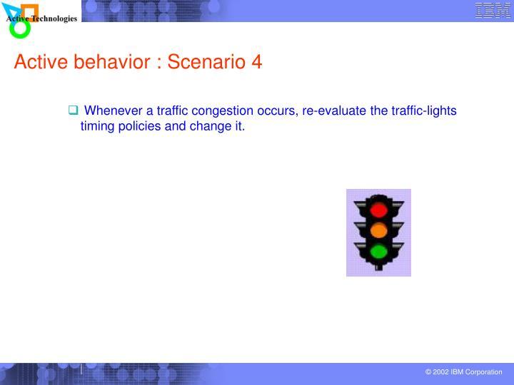 Active behavior : Scenario 4