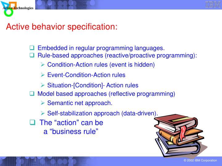 Active behavior specification: