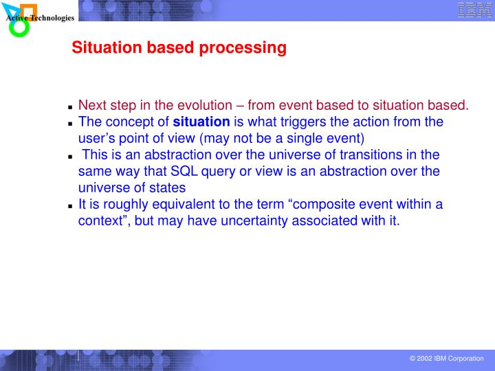 Situation based processing
