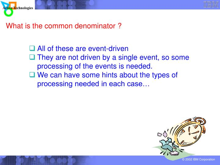 What is the common denominator ?