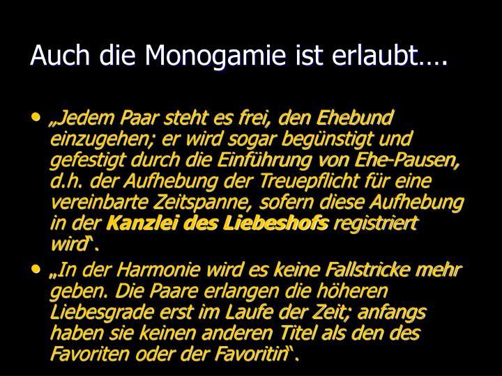 Auch die Monogamie ist erlaubt….