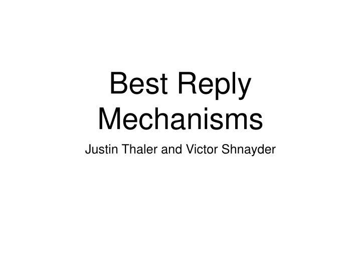 best reply mechanisms n.