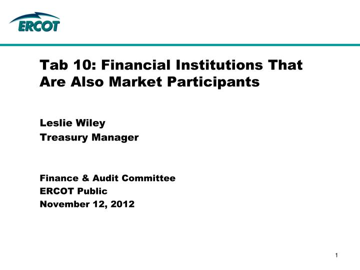 tab 10 financial institutions that are also market participants n.