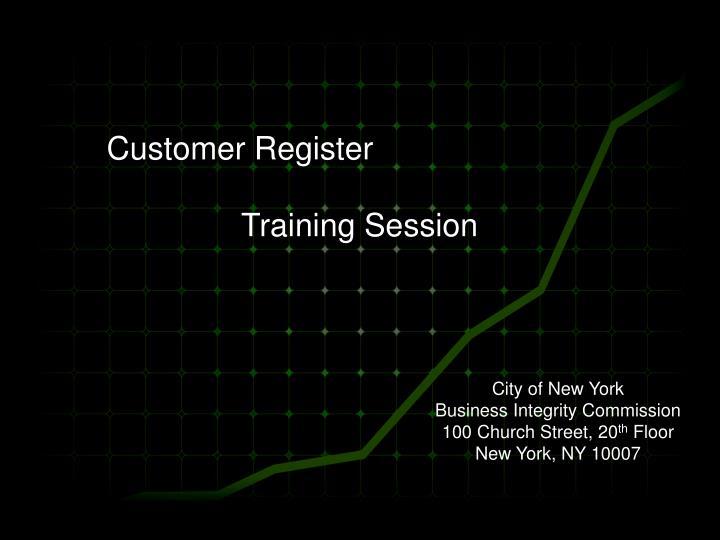 Customer register training session