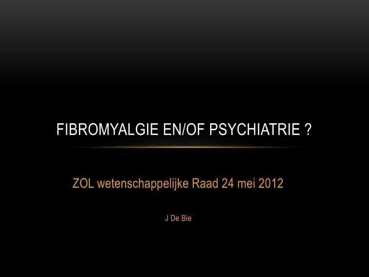 fibromyalgie en of psychiatrie n.