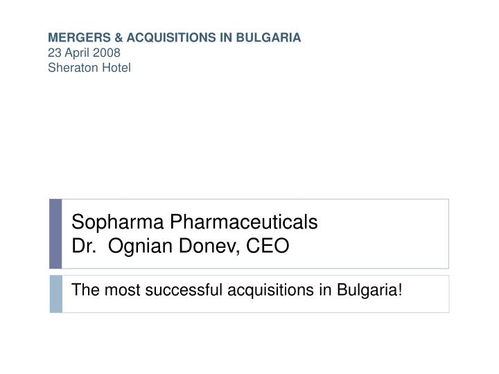 the most successful acquisitions in bulgaria n.