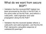 what do we want from secure bgp