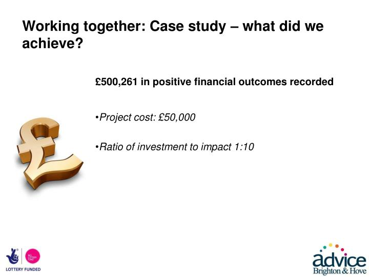 Working together: Case study – what did we achieve?