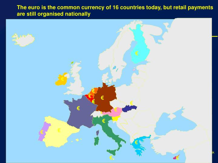 The euro is the common currency of 16 countries today, but retail payments