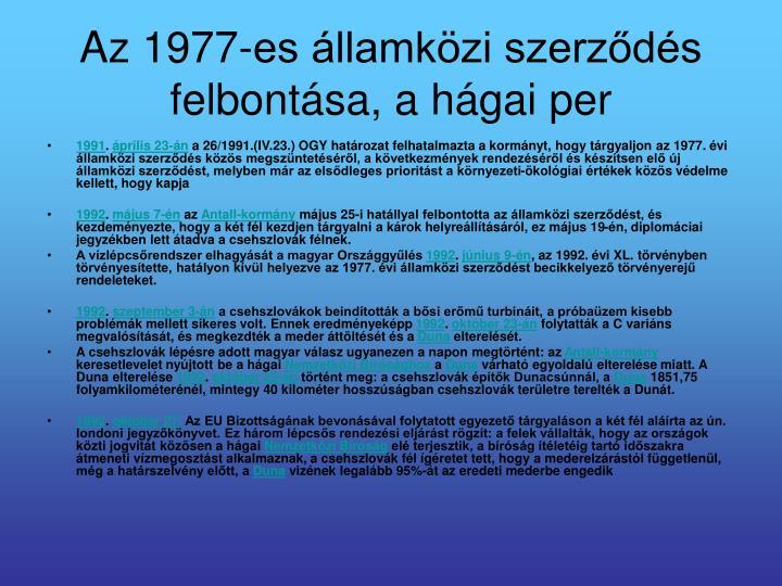 Az 1977-es államközi szerződés felbontása, a hágai per